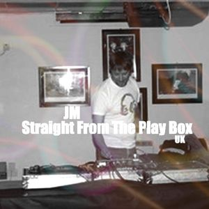JM - Straight From The Play Box