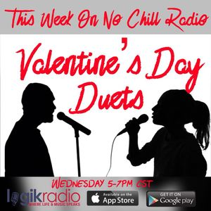 No Chill Radio: Valentine's Day Duets (2/14)