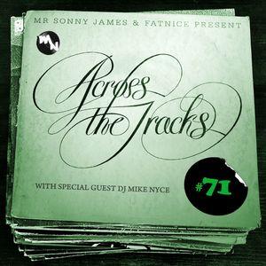 Across The Tracks Ep. 71 ft. DJ Mike Nyce