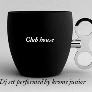 Club House dj set performed by Krome Jr.