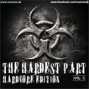 The Hardest Part Vol. 3 (Hardcore Edition)