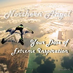 Northern Angel - Your Dose of Extreme Inspiration (#trance mix)