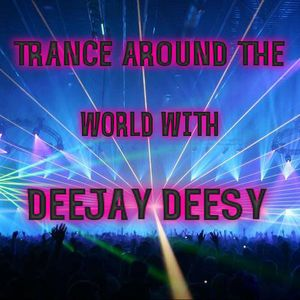 TRANCE AROUND THE WORLD WITH DJ DEESY