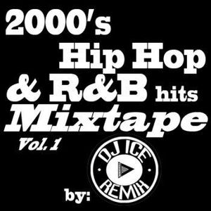 2000s Hip Hop & RnB Hits Vol. 1 by DJ ICE