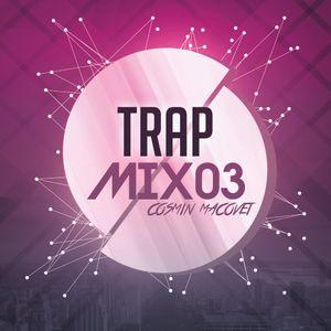 Cosmin Macovei - Trap Mix 03