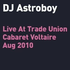 DJ Astroboy Live @ Trade Union