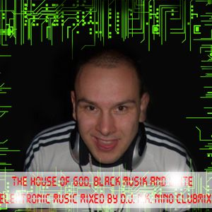 The House of God, Black Music and White Electronic Music - Mixed by DJ N.K. Nino ClubMix