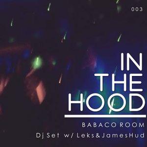 InTheHood- Babaco Room  w / Leks B2b James Hud -