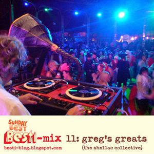 Besti-mix 11: Greg's Greats (The Shellac Collective)