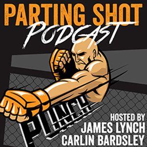The Parting Shot #149: HW Adam Milstead talks UFC debut May 29, Matt MacGrath & Ian Parker talks MMA
