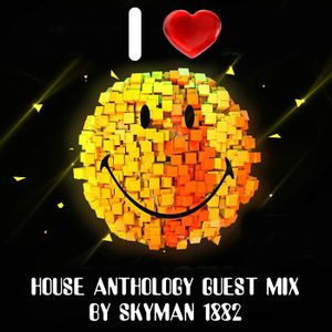 House Anthology part 7 guest mix by Skyman 1882