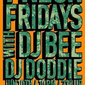 Fresh Fridays (6.10.11) w/ DJ Bee & DJ Doddie
