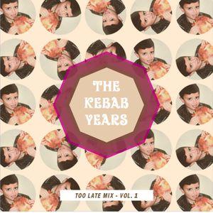 KebabYears Vol.1 - too late mix