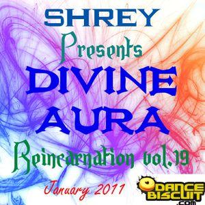 Shrey Pres. Divine Aura - Reincarnation Vol.19