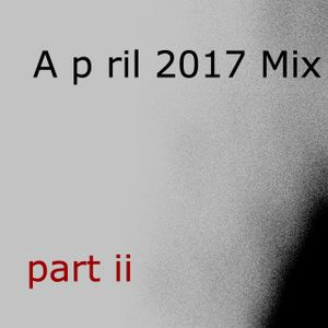 April Mix Part ii