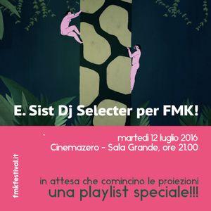 E. Sist Dj Selecter FMK special playlist 12/07/2016