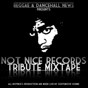 SOUTHBOYZ SOUND - NOT NICE RECORDS TRIBUTE MIXTAPE - VOL 1 GEN 2011
