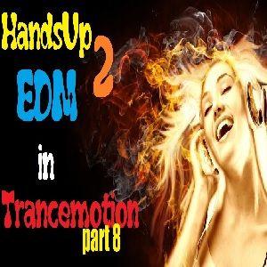 HandsUp 2 EDM in Trancemotion part 8