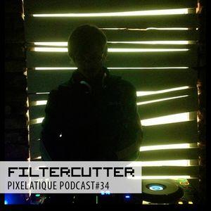Pixelatique Podcast #34 - Filtercutter