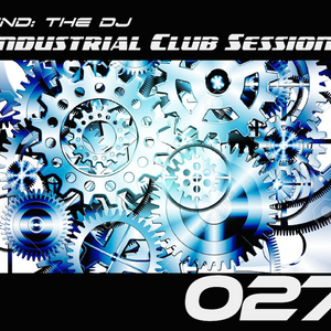 Industrial Club Sessions 027