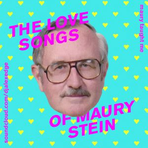 THE LOVE SONGS OF MAURY STEIN