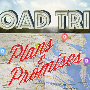 Road Trip: Plans and Promises