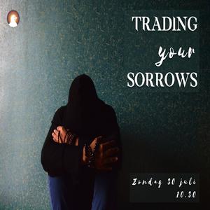 """""""Trading your sorrows"""" - Voorganger Roy Manikus 30-7-2017"""