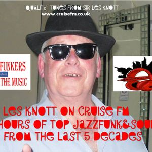 LES KNOTT 2 HOURS OF TOP JAZZFUNK&SOUL ON CRUISE FM