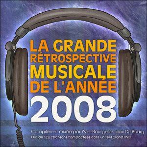 La Grande Rétrospective Musicale de l'Année MMVIII (Yearmix 2008)