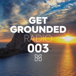 Get Grounded Radio 003