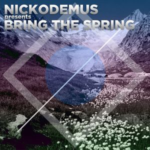 #97: Bring the Spring (mixed by Nickodemus)