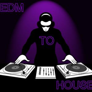 EDM to House