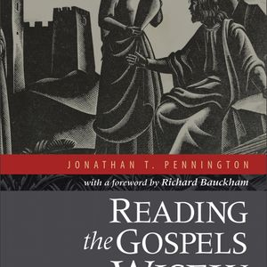 Jonathan Pennington | Reading the Gospels Wisely