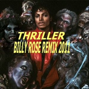 THRILLER REMIX 2011 (THE JASON VOORHEES EDIT) PRODUCED AND EDITED BY THE INVISIBLE D.J. BILLY ROSE