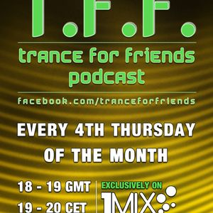 1mix Radio & T.F.F. pres: Trance For Friends Podcast #01