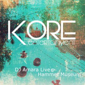Kore Entertainment (DJ Amara) - Live @ Hammer Museum