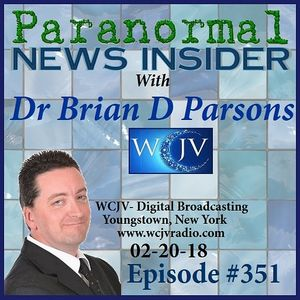 Paranormal News Insider_with Dr Brian D. Parsons_20180220_351