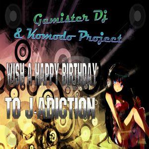 Gamister Dj - Komodo Project (Tribute To J-Adiction Birthday Edition)
