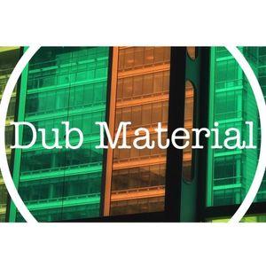 Dub Material