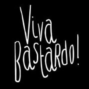 Viva Bastardo August Podcast