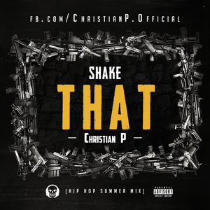 Christian P - Shake That (Hip Hop Summer Mix)