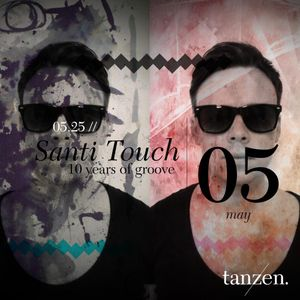 Tanzen. Guest: Santi Touch (10 Years Of Groove) (2012-05-25)