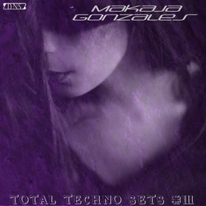 MaKaJa Gonzales - TOTAL TECHNO SETS #3