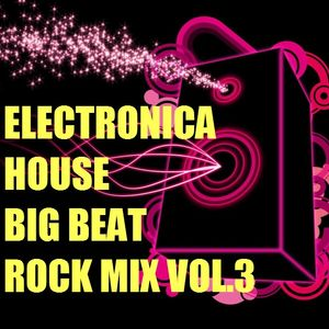 Electronica,House,Big Beat,Rock Mix Vol.3(2012-05)