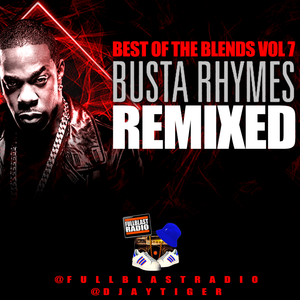Best Of The Blends Vol 7 - Busta Rhymes Remixed
