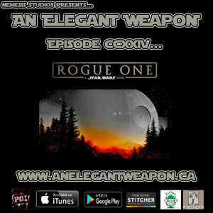 Episode CCXXIV…Rogue One