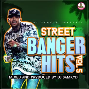 DJ SAMKYD - STREET BANGER HITS VOL 5 mp3 by DJ SAMKYD   Mixcloud