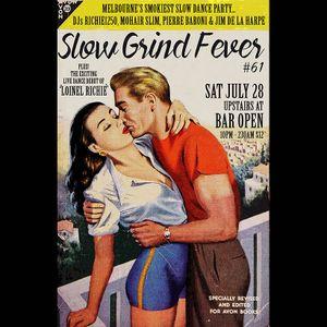 SLOW GRIND FEVER MIX #61 by Richie1250, Jim De La Harpe, Mohair Slim and Pierre Baroni