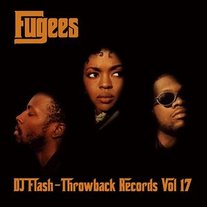 DJ Flash-Throwback Records Vol 17 (Best Of The Fugees)
