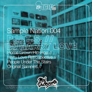 SAMPLE NATION 004 // HARRY LOVE // P.U.T.S. // ITCH FM